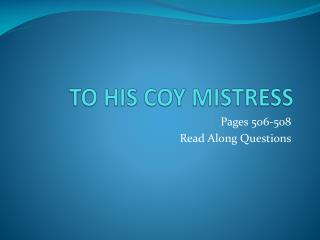 TO HIS COY MISTRESS