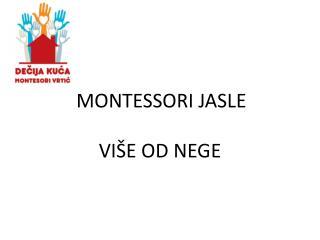 MONTESSORI JASLE