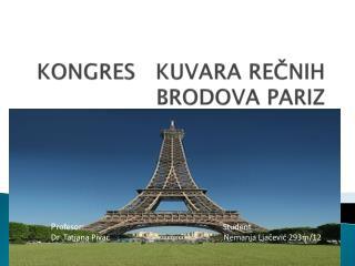 KONGRES KUVARA RE ? NIH BRODOVA PARIZ