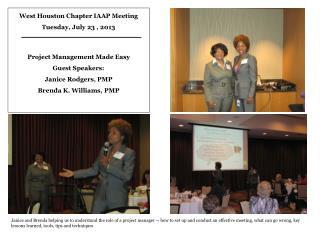 West  Houston Chapter IAAP Meeting Tuesday, July 23 , 2013 Project  Management Made Easy