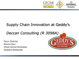 Supply Chain Innovation at Geddy's Deccan Consulting (R 3098A)