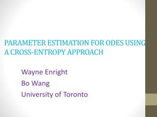 PARAMETER ESTIMATION FOR ODES U SING  A CROSS-ENTROPY  APPROACH
