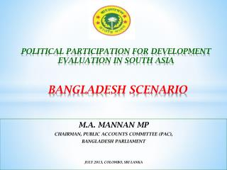 POLITICAL PARTICIPATION FOR DEVELOPMENT EVALUATION IN SOUTH ASIA  BANGLADESH SCENARIO