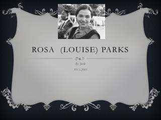 Rosa  (Louise) Parks