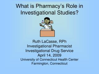 What is Pharmacy s Role in Investigational Studies