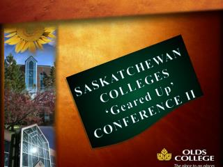 SASKATCHEWAN COLLEGES  'Geared Up'  CONFERENCE II