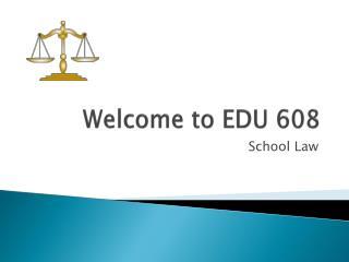 Welcome to EDU 608