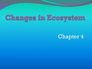 Changes in Ecosystem