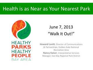 "June  7, 2013 ""Walk It Out !"""