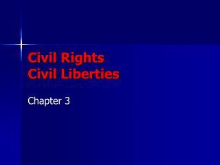 Civil Rights Civil Liberties
