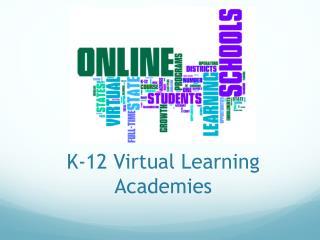 K-12 Virtual Learning Academies