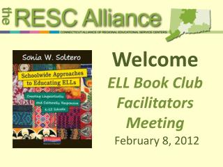Welcome ELL Book Club Facilitators Meeting