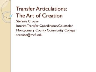 Transfer Articulations:  The Art of Creation
