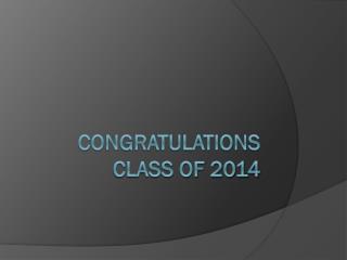 Congratulations class of  2014