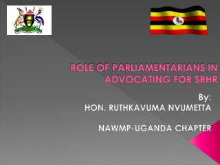 ROLE OF PARLIAMENTARIANS IN ADVOCATING FOR SRHR