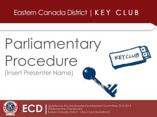 Parliamentary Procedure [Insert Presenter Name]