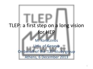 TLEP: a first step on a long vision for HEP