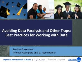 Avoiding Data Paralysis and Other Traps: Best Practices for Working with Data