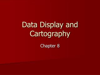 Data Display and Cartography