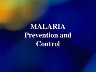 MALARIA Prevention and Control