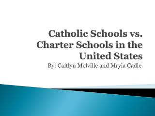 Catholic Schools vs. Charter Schools in the United States