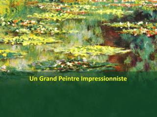 Un Grand Peintre Impressionniste