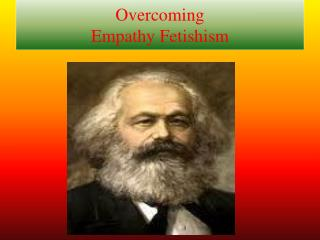 Overcoming  Empathy Fetishism