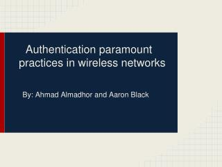 Authentication paramount practices in wireless networks