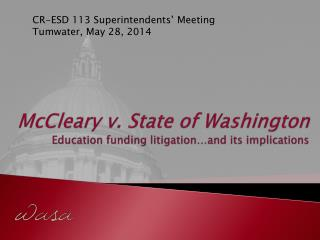 McCleary v. State of Washington Education funding litigation…and its implications