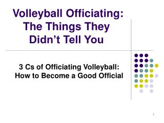 Volleyball Officiating: The Things They Didn t Tell You