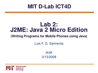 Lab 2:  J2ME: Java 2 Micro Edition Writing Programs for Mobile Phones using Java