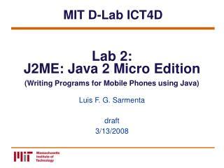 Lab 2:  J2ME: Java 2 Micro Edition Writing Programs for Mobile Phones using Java