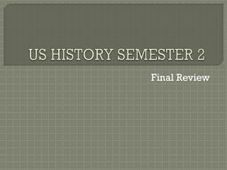 US HISTORY SEMESTER 2