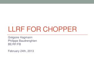 LLRF for Chopper