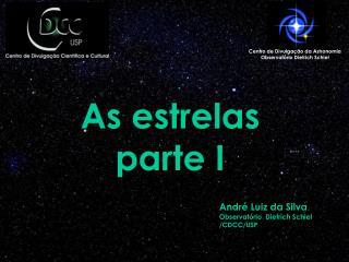 As estrelas parte I