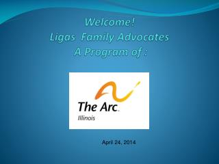 Welcome! Ligas   Family  Advocates  A Progra m of :