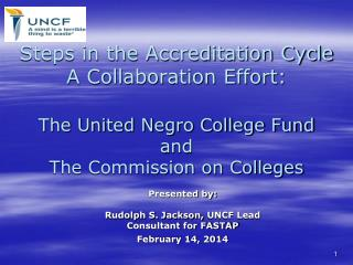 Presented by: Rudolph S. Jackson,  UNCF Lead Consultant for FASTAP