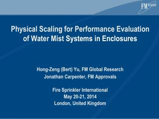 Physical Scaling for Performance Evaluation  of Water Mist  Systems in Enclosures