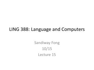LING 388: Language and Computers