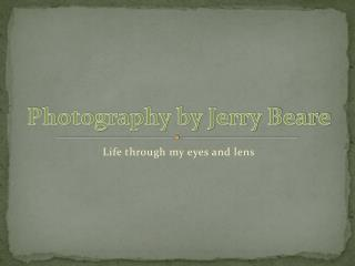 Photography by Jerry Beare
