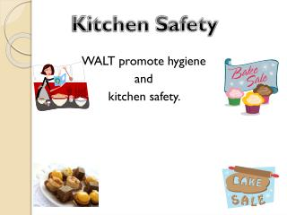 WALT promote hygiene  a nd k itchen safety.