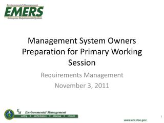 Management System Owners  Preparation for Primary Working Session