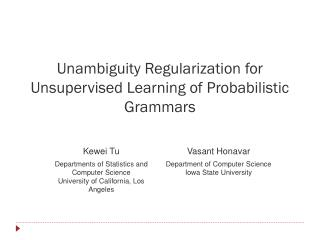Unambiguity  Regularization for Unsupervised Learning of Probabilistic Grammars