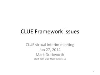 CLUE Framework Issues