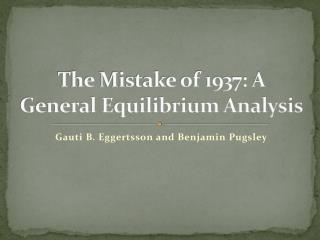 The Mistake of 1937: A General Equilibrium Analysis