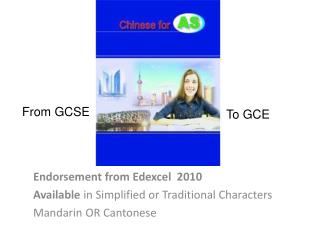Endorsement from Edexcel  2010 Available  in Simplified or Traditional Characters