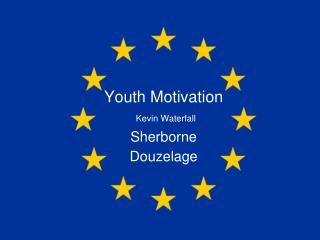 Youth Motivation  Kevin Waterfall Sherborne  Douzelage
