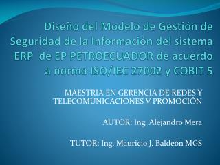 MAESTRIA EN GERENCIA DE REDES Y TELECOMUNICACIONES V PROMOCIÓN AUTOR: Ing. Alejandro Mera