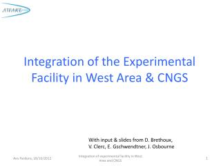 Integration of the Experimental Facility in West Area & CNGS
