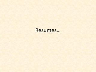 Resumes…
